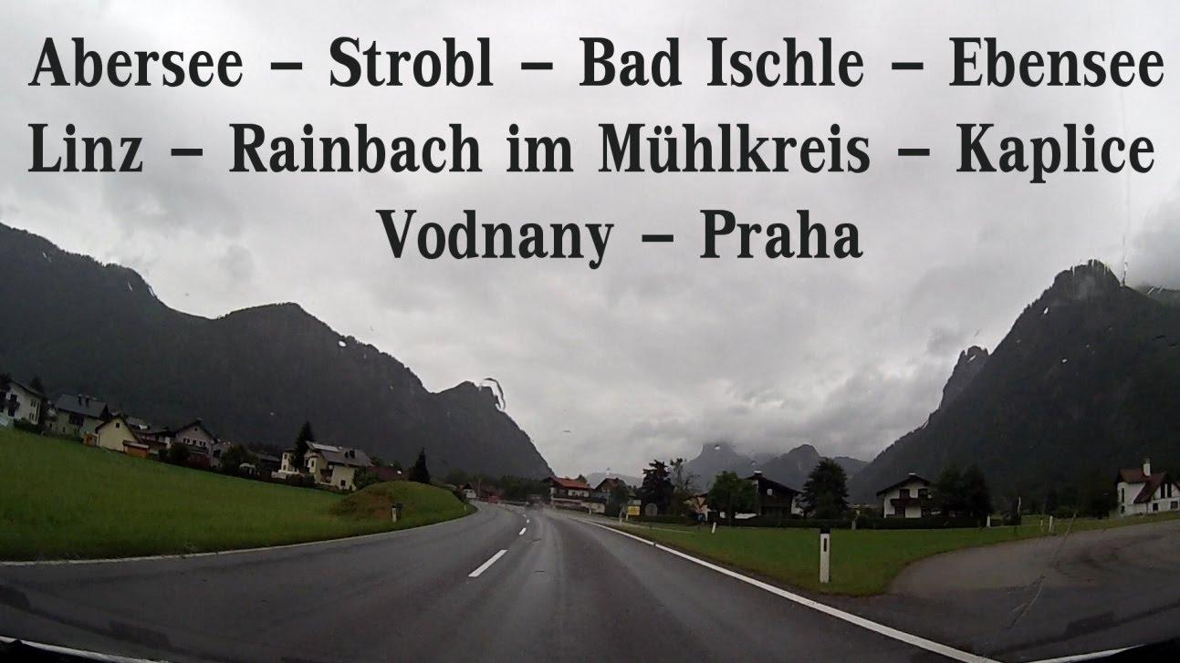 Abersee – Strobl – Bad Ischle – Ebensee – Linz – Rainbach im Mühlkreis – Kaplice – Vodňany – Praha