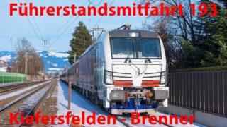 4k Führerstandsmitfahrt BR193 von Kiefersfelden zum Brenner (über Innsbruck)