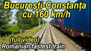 Bucuresti-Constanta cu 160 km/h – filmarea completa din tren