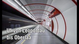 Mit der U1 von Leopoldau bis Oberlaa
