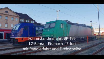 Führerstandmitfahrt BR 185 Bebra-Erfurt + Rangierfahrt & Drehscheibe (HD)