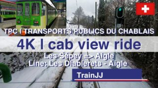 Drivers Eye View Führerstandsmitfahrt | Le Sépey – Aigle | TPC | Transports Publics du Chablais