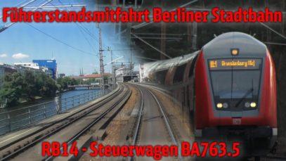 Führerstandsmitfahrt Berliner Stadtbahn (Stw. BA763) Rummelsburg – Charlottenburg
