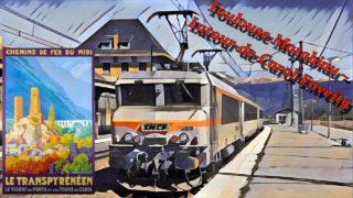 [Cab Ride] Toulouse-Matabiau ~ Latour-de-Carol – Enveitg