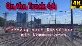 Hagen- Düsseldorf, Leerzug, Kommentare, 4K