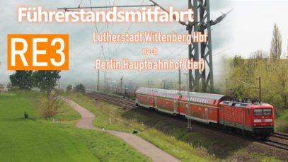 Führerstandsmitfahrt [RE3] Lutherstadt Wittenberg – Berlin Hbf (tief) BR112