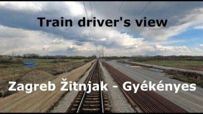 [Train driver's view] Zagreb Žitnjak – Gyékényes